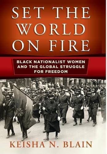دنیا را به آتش بکش: زنان ملی سیاه پوست و کشمکش جهانی برای آزادی - کیشا ان.بلین