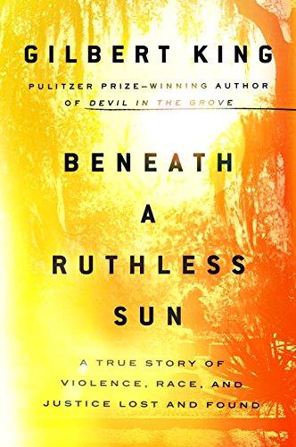 زیر نور یک خورشید ظالم: یک داستان واقعی از خشونت، نژاد و تعصب پیدا و پنهان - گیلبرت کینگ