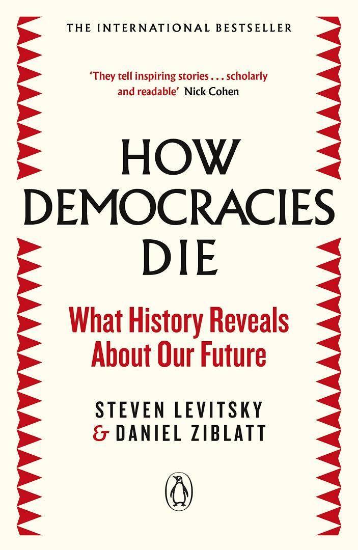 چگونه دموکراسی ها می میرند